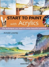 Lowrey, Arnold Start to Paint with Acrylics
