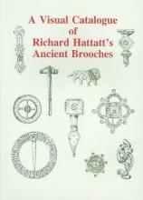 Hattatt, Richard Visual Catalogue of Richard Hattatt`s Ancient Brooches