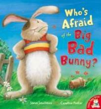 Smallman, Steve Who`s Afraid of the Big Bad Bunny?