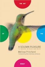 Pritchard, Melissa A Solemn Pleasure