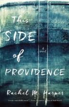 Harper, Rachel M. This Side of Providence