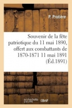 Protiere, P. Souvenir de La Fete Patriotique Du 11 Mai 1890, Offert Aux Combattants de 1870-1871 de Saint-Laurent