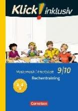Jenert, Elisabeth,   Kühne, Petra,Klick! inklusiv 9./10. Schuljahr - Arbeitsheft 1 - Rechentraining