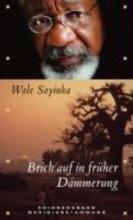 Soyinka, Wole Brich auf in frher Dmmerung