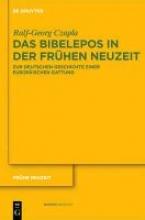 Czapla, Ralf Georg Das Bibelepos in der Frühen Neuzeit
