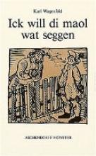 Wagenfeld, Karl Ick will di maol wat seggen