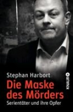 Harbort, Stephan Die Maske des Mrders