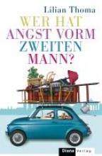 Thoma, Lilian Wer hat Angst vorm zweiten Mann?