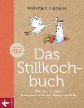 Cronjaeger, Marietta,   May-Vetter, Monica Das Stillkochbuch
