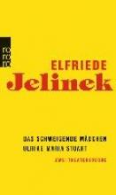 Jelinek, Elfriede Das schweigende Mdchen Ulrike Maria Stuart
