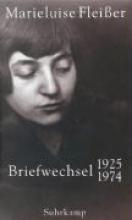 Fleißer, Marieluise Briefwechsel 1925 - 1974