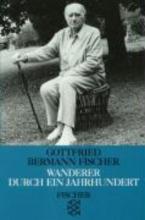 Bermann Fischer, Gottfried Wanderer durch ein Jahrhundert