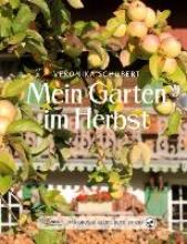 Schubert, Veronika Das große kleine Buch: Mein Garten im Herbst