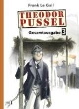 Le Gall, Frank Theodor Pussel Gesamtausgabe 03