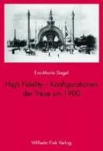Siegel, Eva-Maria High Fidelity - Konfigurationen der Treue um 1900