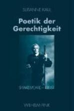 Kaul, Susanne Poetik der Gerechtigkeit