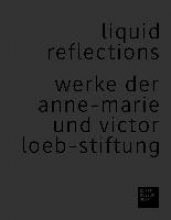 Tobler, Konrad Liquid Reflections