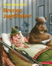 Haberzettl, Bruno Brunos Jagdfieber