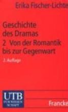 Fischer-Lichte, Erika Geschichte des Dramas 2. Von der Romantik bis zur Gegenwart