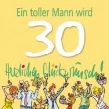 Butschkow, Peter Ein toller Mann wird 30. Herzlichen Gl�ckwunsch!