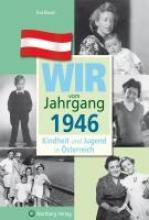 Bauer, Eva Kindheit und Jugend in Österreich: Wir vom Jahrgang 1946
