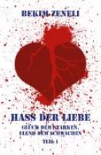 Zeneli, Bekim Hass der Liebe