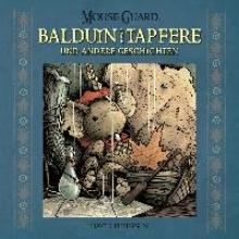 Petersen, David Mouse Guard: Balduin der Tapfere und andere Geschichten