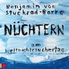 Stuckrad-Barre, Benjamin Nchtern am Weltnichtrauchertag