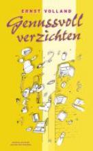 Volland, Ernst Genussvoll verzichten