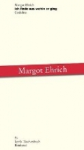 Ehrich, Margot ich finde aus wohin er ging