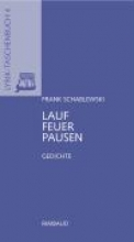 Schablewski, Frank Lauffeuerpausen