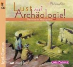 Korn, Wolfgang Lust auf Archäologie!