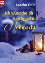 Grün, Anselm Ich wünsche dir den Engel der Weihnacht