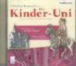 Janßen, Ulrich Die Kinder-Uni 3. Warum bauten Ritter Burgen? Warum erzhlen wir Geschichten? CD