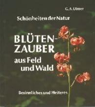 Ulmer, Günter A Blütenzauber aus Feld und Wald
