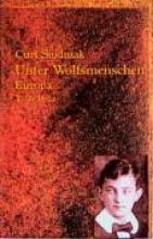 Siodmak, Curt Unter Wolfsmenschen I. Europa