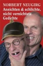 Neugirg, Norbert Ansichten & schlichte, nicht vernichtete Gedichte
