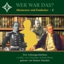 Schulz-Reiss, Christine Wer war das? Abenteurer und Entdecker 2