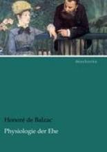 Balzac, Honoré de Physiologie der Ehe