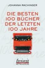 Rachinger, Johanna Die 100 besten Bücher der letzten 100 Jahre