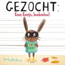 Emily  MacKenzie Gezocht: Koen Konijn, boekenboef
