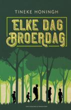 Tineke Honingh , Elke dag broerdag