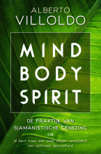 Alberto  Villoldo Mind body spirit