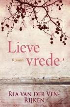 Ria van der Ven , Lieve vrede