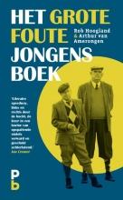 Rob  Hoogland, Arthur van Amerongen Het Grote Foute Jongens Boek