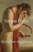 Imme Dros , Griekse mythen