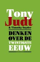 Judt, Tony / Snyder, Timothy Denken over de twintigste eeuw