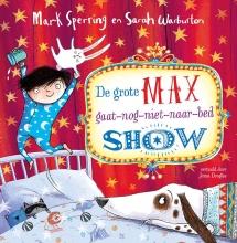 Mark  Sperring De grote Max-gaat-nog-niet-naar-bedshow