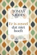 Tomas Sjödin , Er is zoveel dat niet hoeft