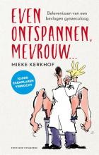 Mieke Kerkhof , Even ontspannen, mevrouw…